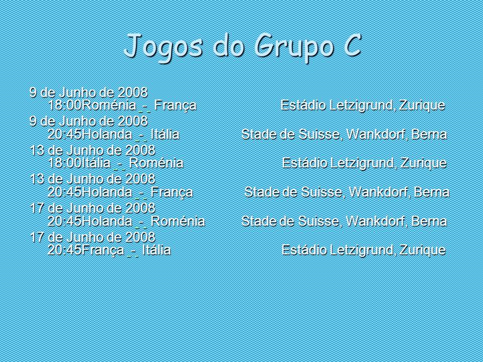 Jogos do Grupo C9 de Junho de 2008 18:00Roménia - França Estádio Letzigrund, Zurique.