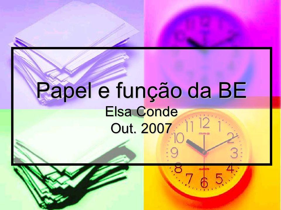 Papel e função da BE Elsa Conde Out. 2007