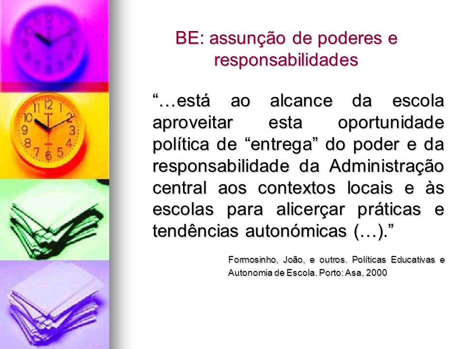 BE: assunção de poderes e responsabilidades