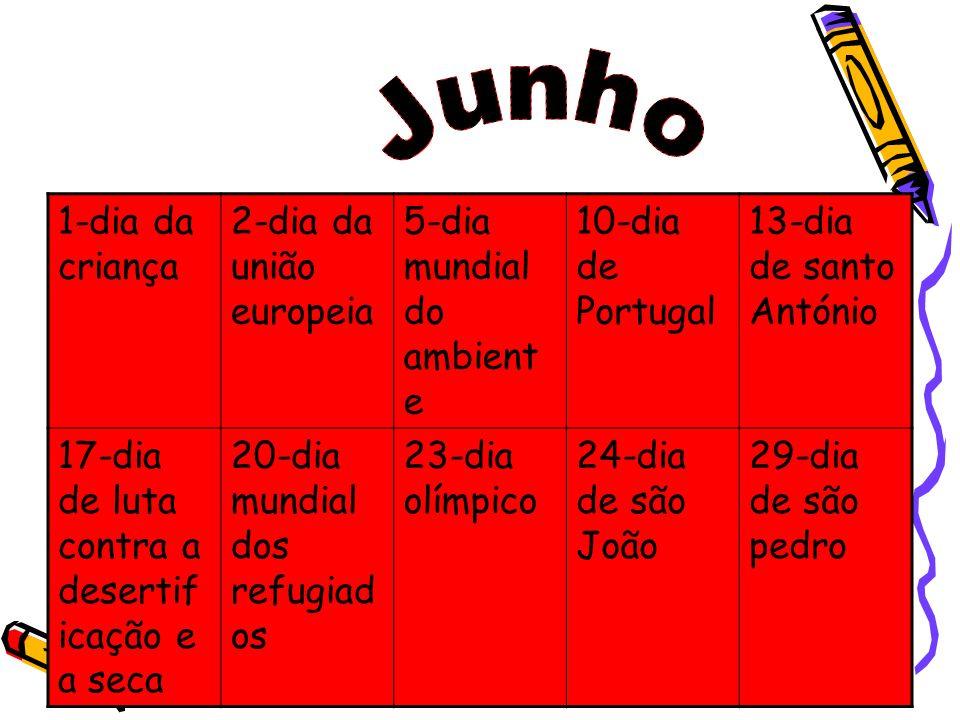 Junho 1-dia da criança 2-dia da união europeia