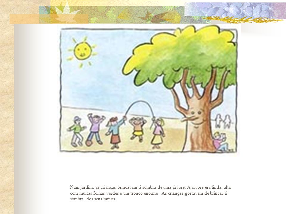 Num jardim, as crianças brincavam á sombra de uma árvore