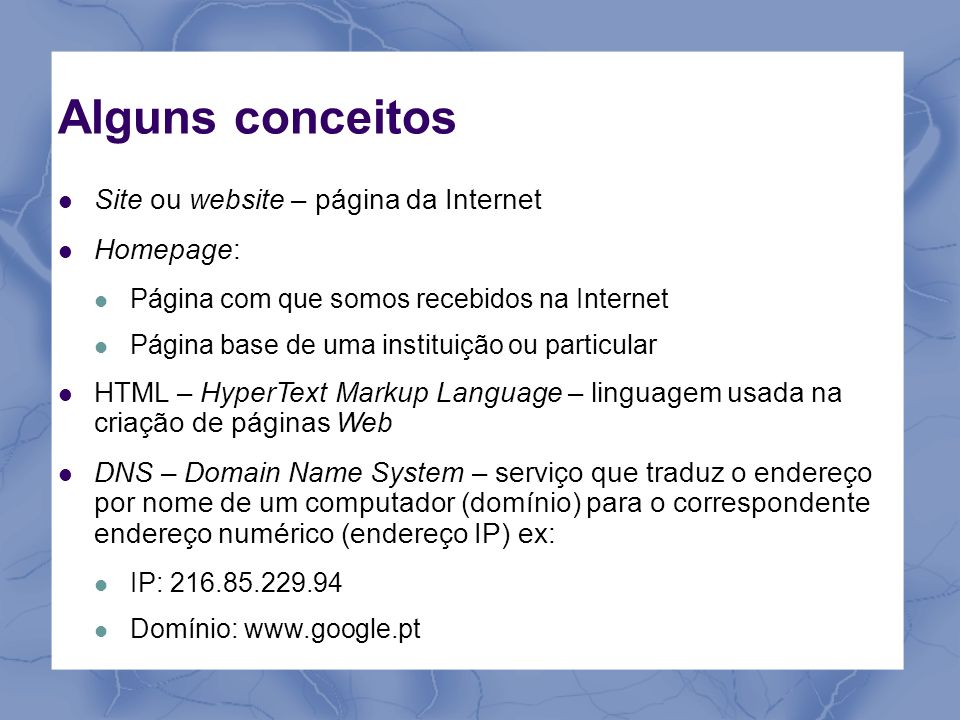 Alguns conceitos Site ou website – página da Internet Homepage: