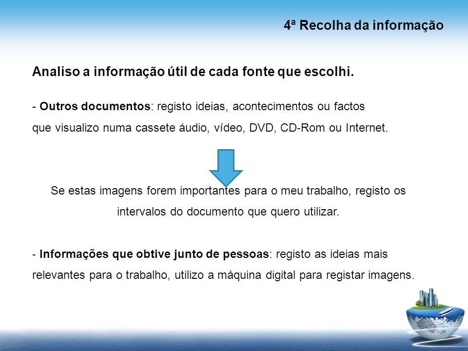 4ª Recolha da informação