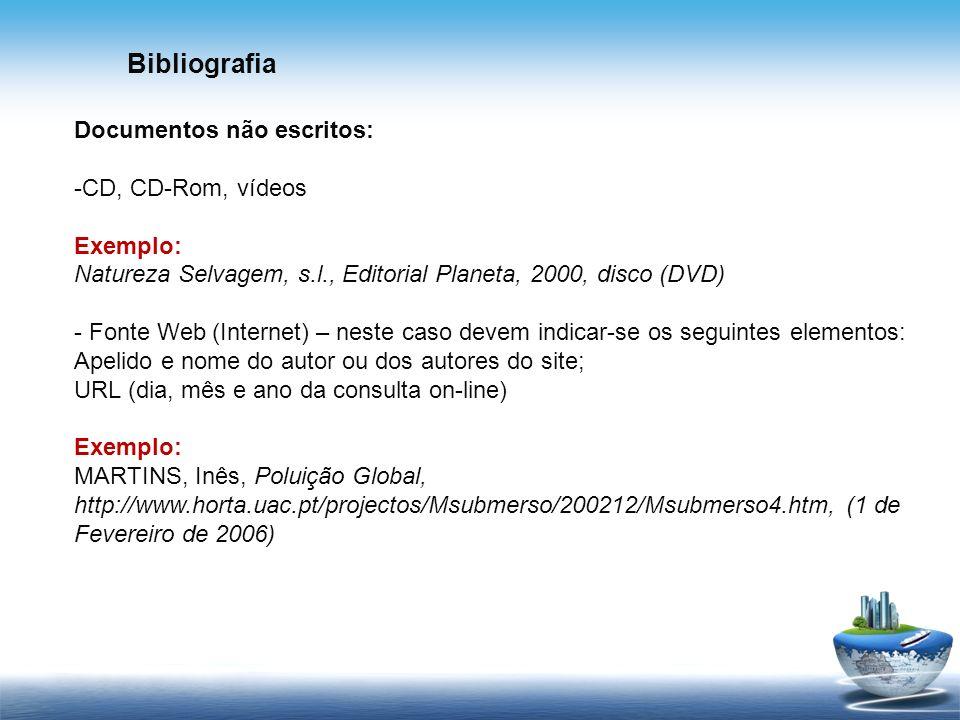 Bibliografia Documentos não escritos: CD, CD-Rom, vídeos Exemplo: