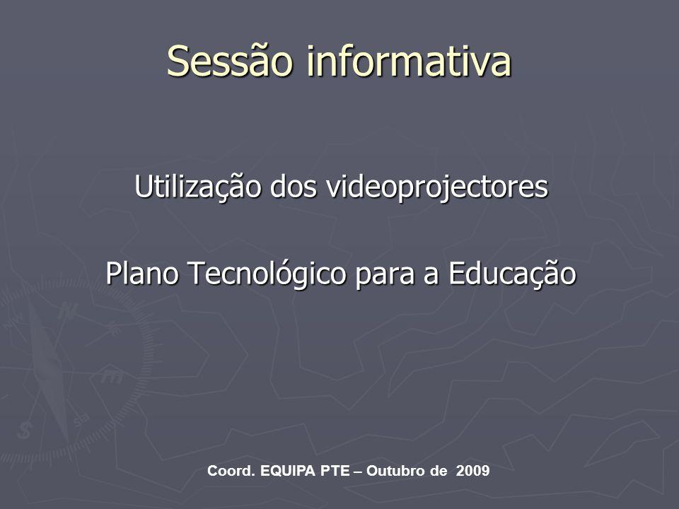 Sessão informativa Utilização dos videoprojectores