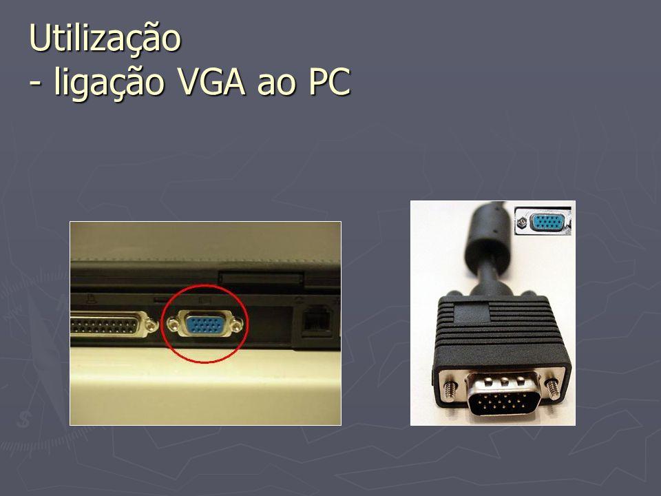Utilização - ligação VGA ao PC