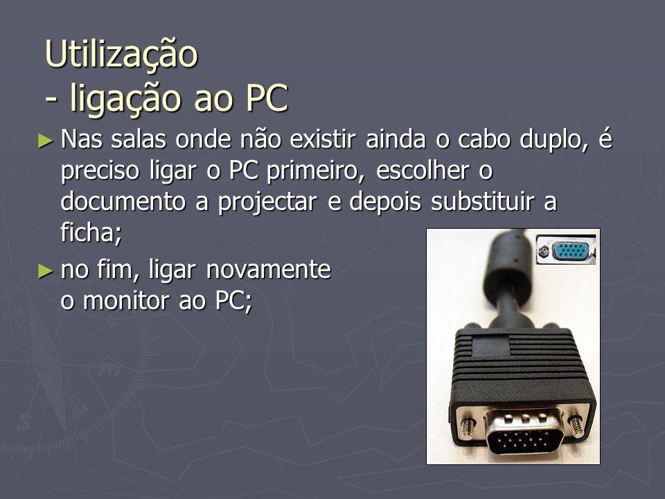 Utilização - ligação ao PC