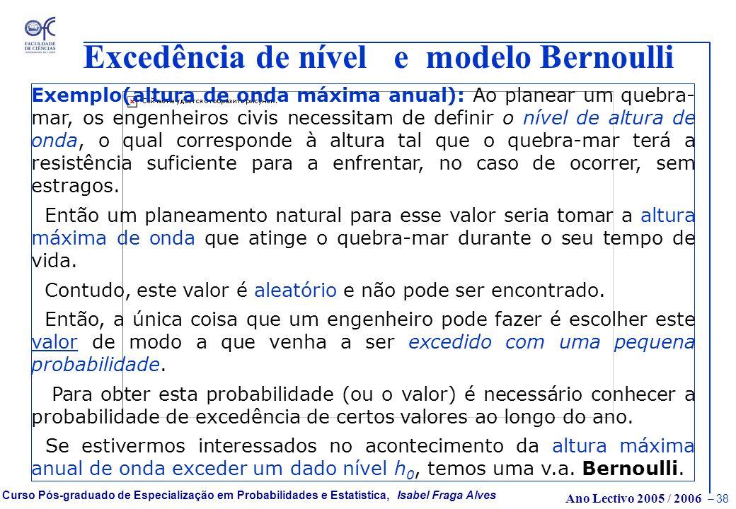 Excedência de nível e modelo Bernoulli