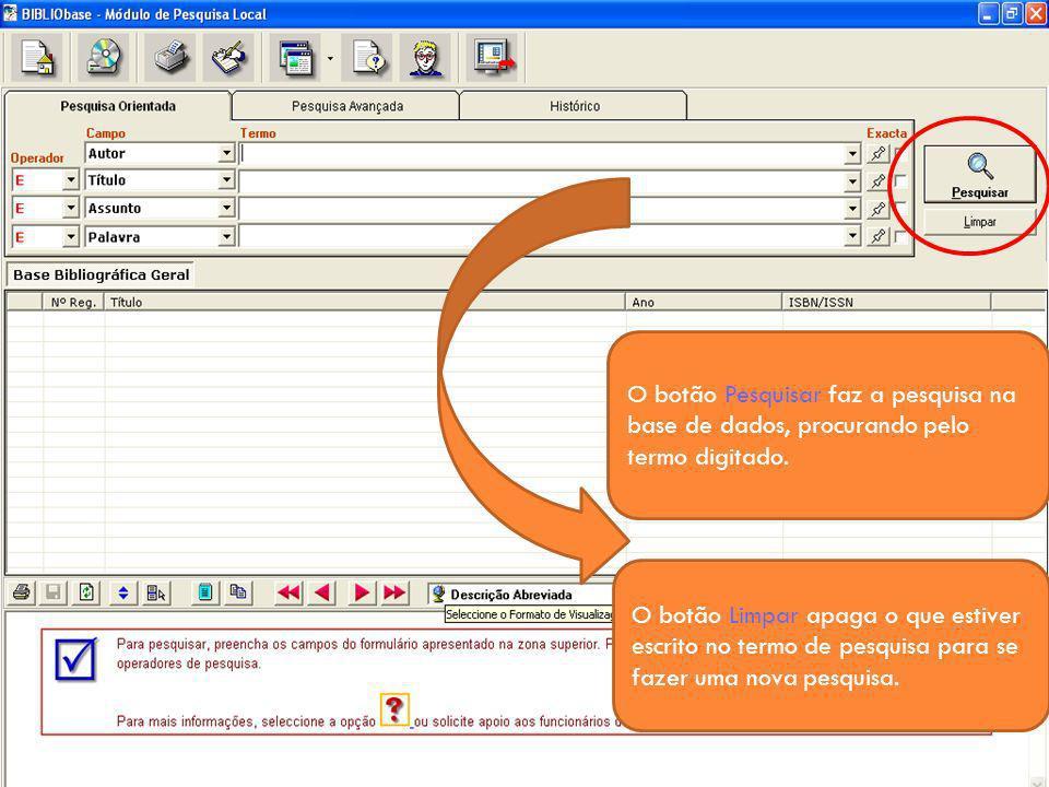O botão Pesquisar faz a pesquisa na base de dados, procurando pelo termo digitado.