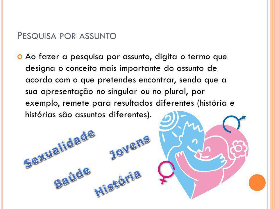 Pesquisa por assunto Sexualidade Jovens Saúde História