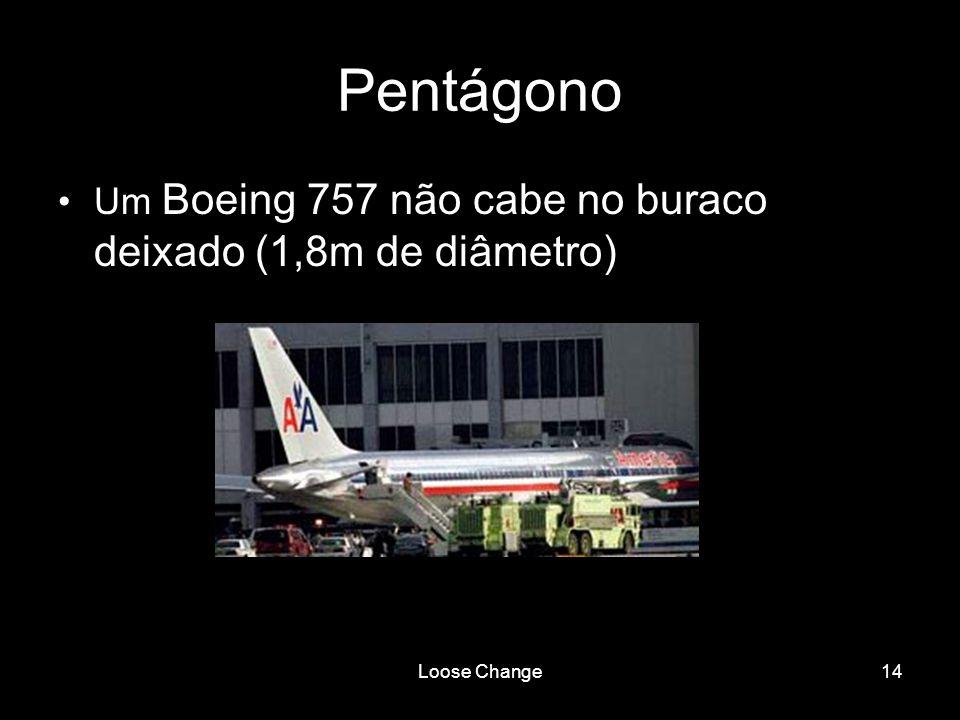 Pentágono Um Boeing 757 não cabe no buraco deixado (1,8m de diâmetro)