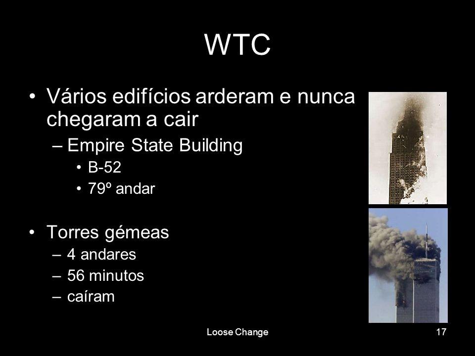 WTC Vários edifícios arderam e nunca chegaram a cair