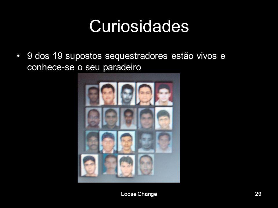 Curiosidades 9 dos 19 supostos sequestradores estão vivos e conhece-se o seu paradeiro Loose Change