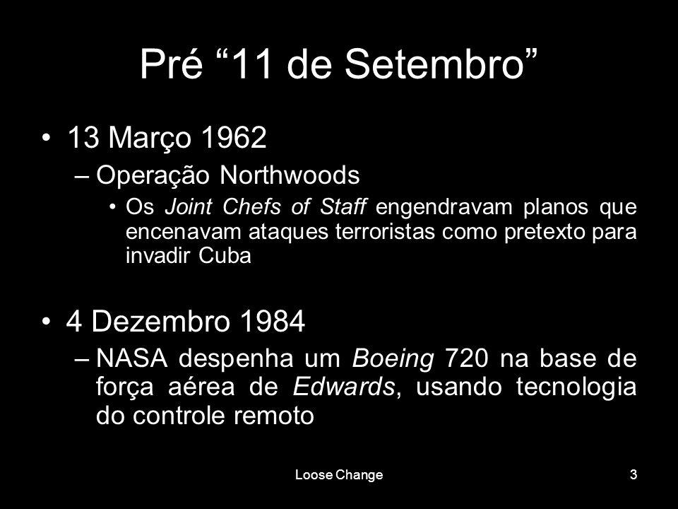 Pré 11 de Setembro 13 Março 1962 4 Dezembro 1984 Operação Northwoods