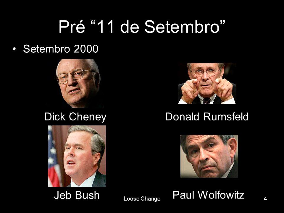 Pré 11 de Setembro Setembro 2000 Dick Cheney Donald Rumsfeld