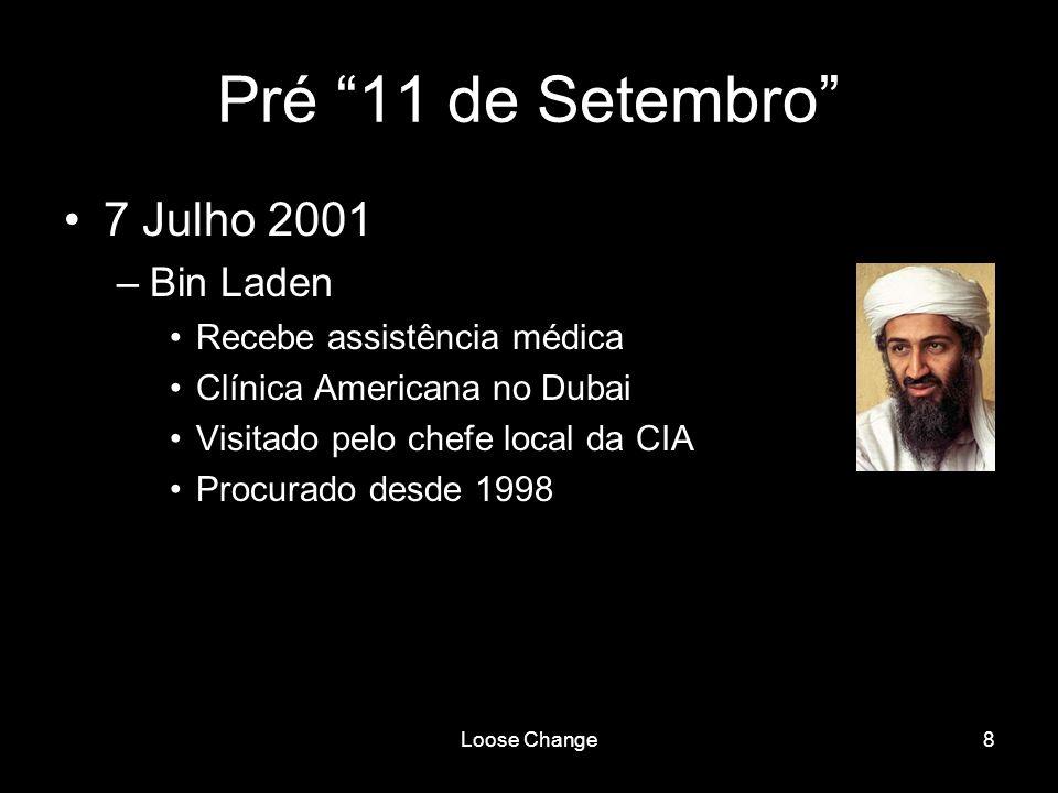 Pré 11 de Setembro 7 Julho 2001 Bin Laden Recebe assistência médica