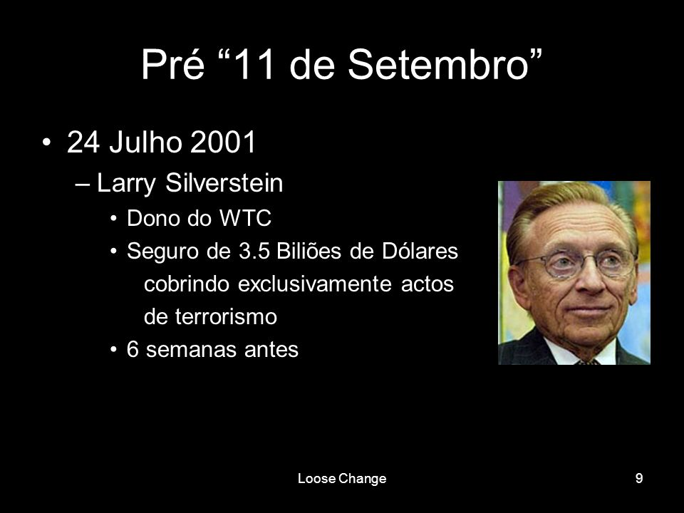 Pré 11 de Setembro 24 Julho 2001 Larry Silverstein Dono do WTC