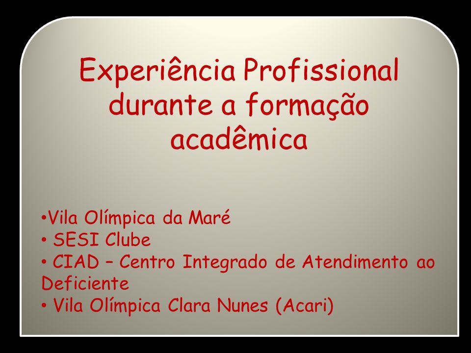 Experiência Profissional durante a formação acadêmica