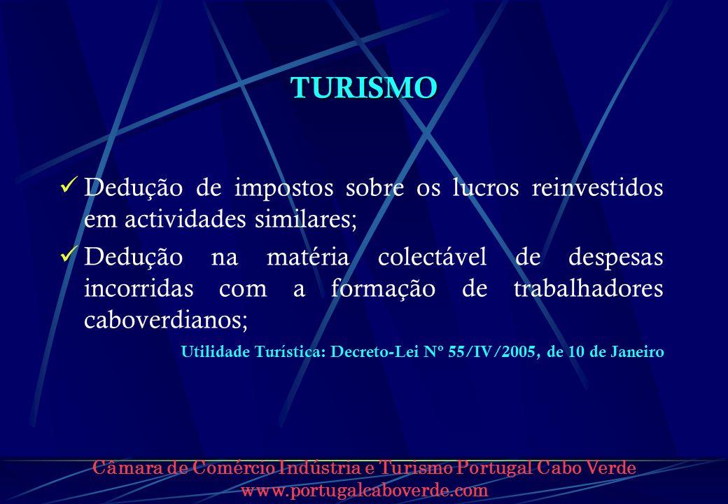 TURISMO Dedução de impostos sobre os lucros reinvestidos em actividades similares;