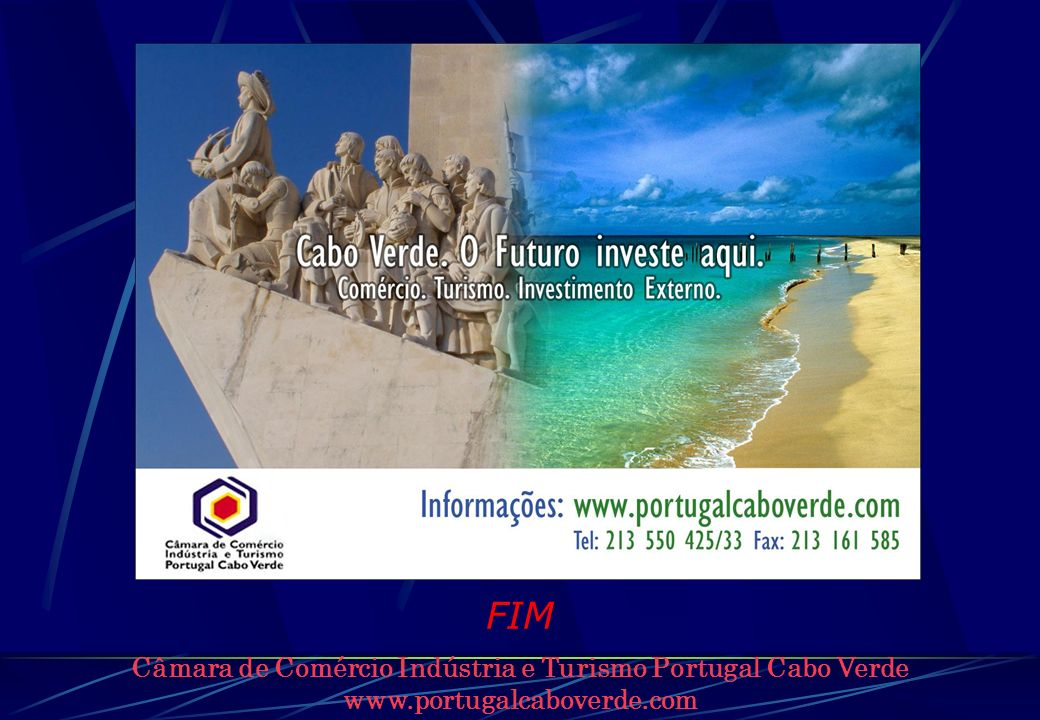 FIM Câmara de Comércio Indústria e Turismo Portugal Cabo Verde www.portugalcaboverde.com
