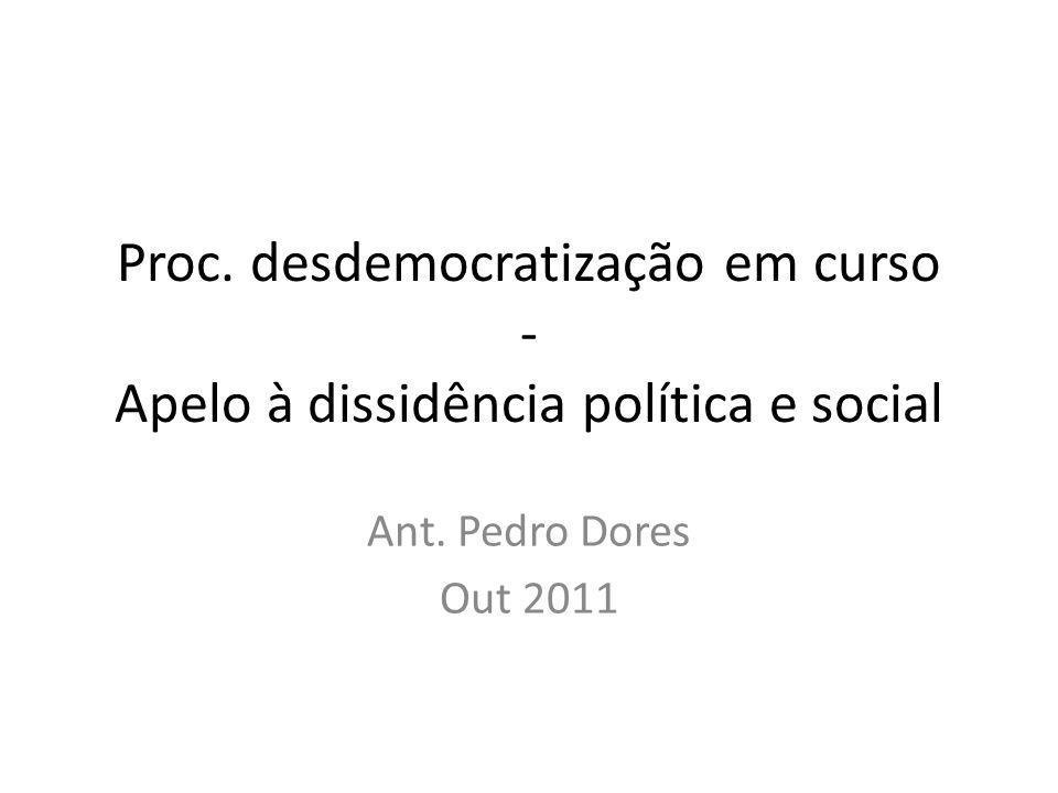 Proc. desdemocratização em curso - Apelo à dissidência política e social