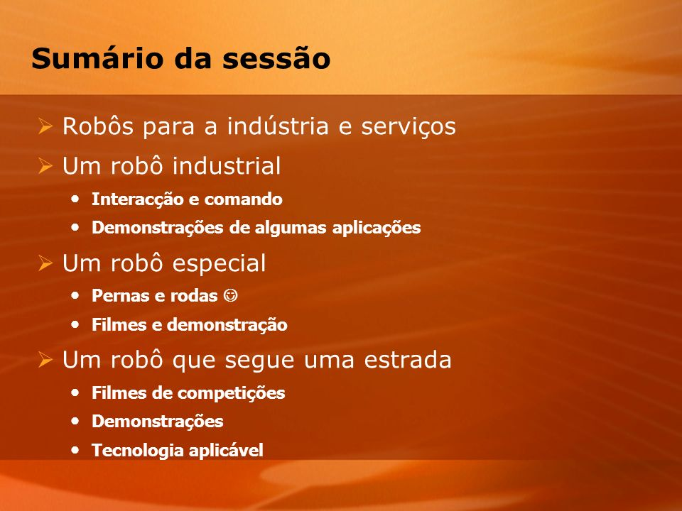 Sumário da sessão Robôs para a indústria e serviços Um robô industrial