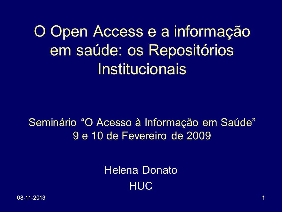 O Open Access e a informação em saúde: os Repositórios Institucionais Seminário O Acesso à Informação em Saúde 9 e 10 de Fevereiro de 2009
