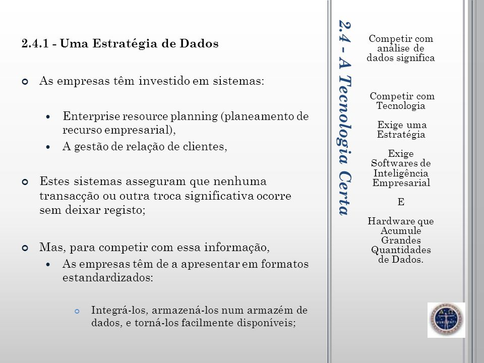 2.4 - A Tecnologia Certa 2.4.1 - Uma Estratégia de Dados