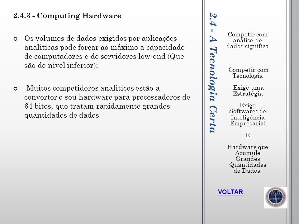 2.4 - A Tecnologia Certa 2.4.3 - Computing Hardware