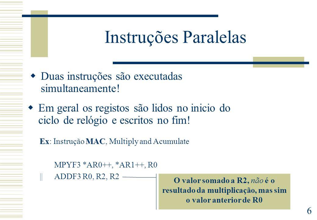 Instruções Paralelas Duas instruções são executadas simultaneamente!