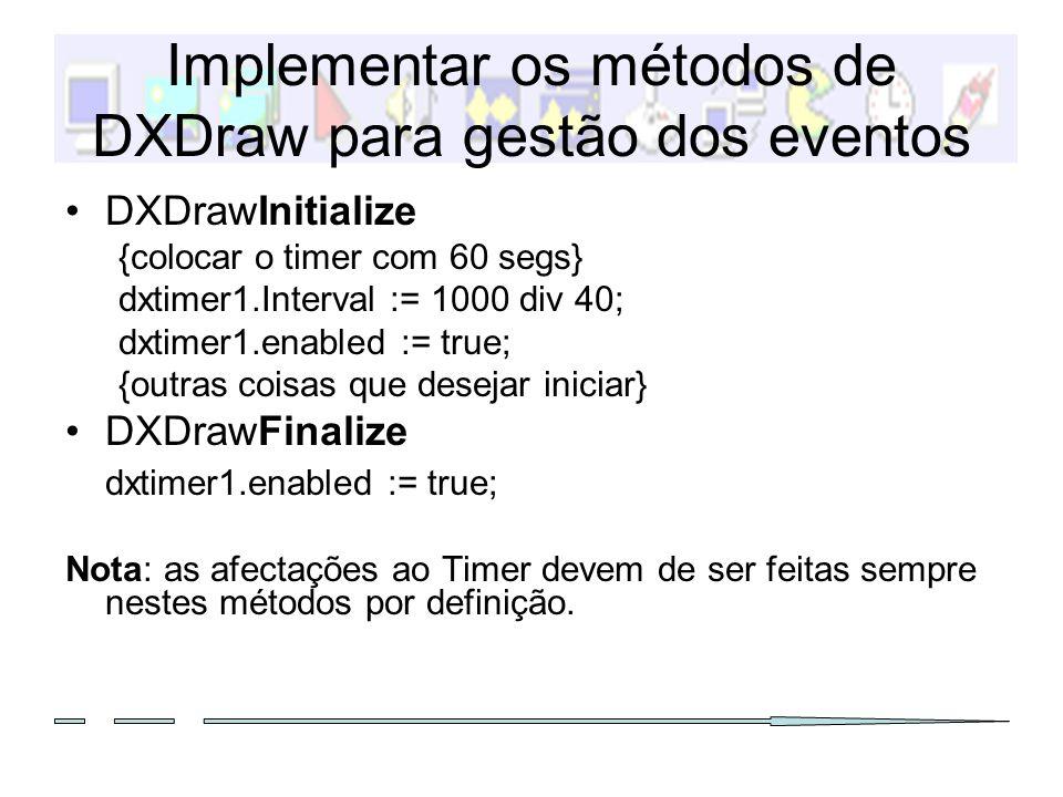 Implementar os métodos de DXDraw para gestão dos eventos