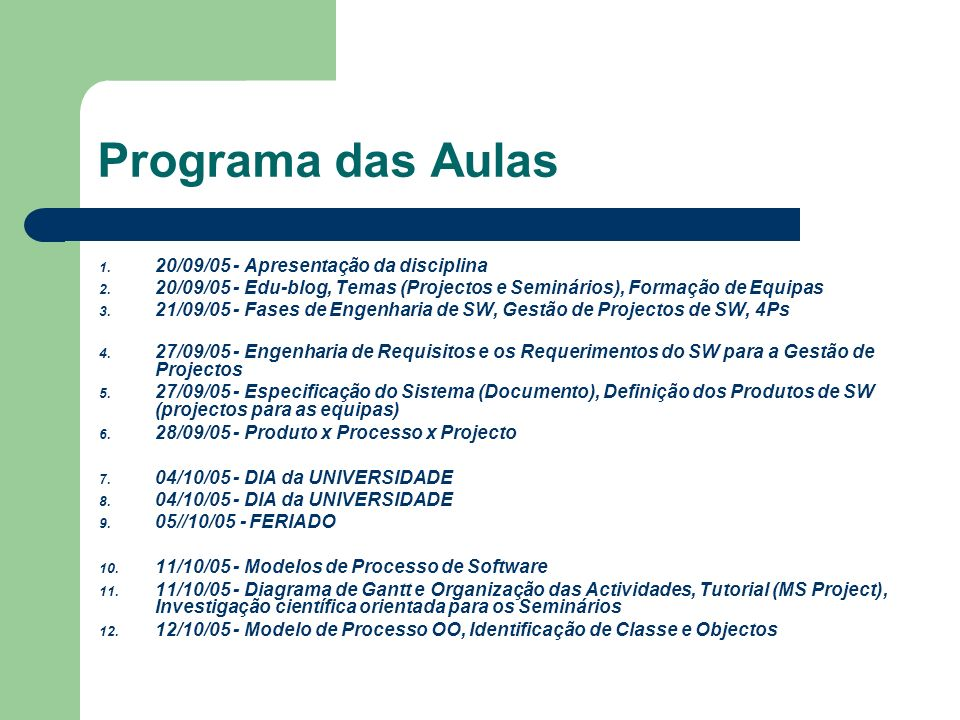 Programa das Aulas 20/09/05 - Apresentação da disciplina