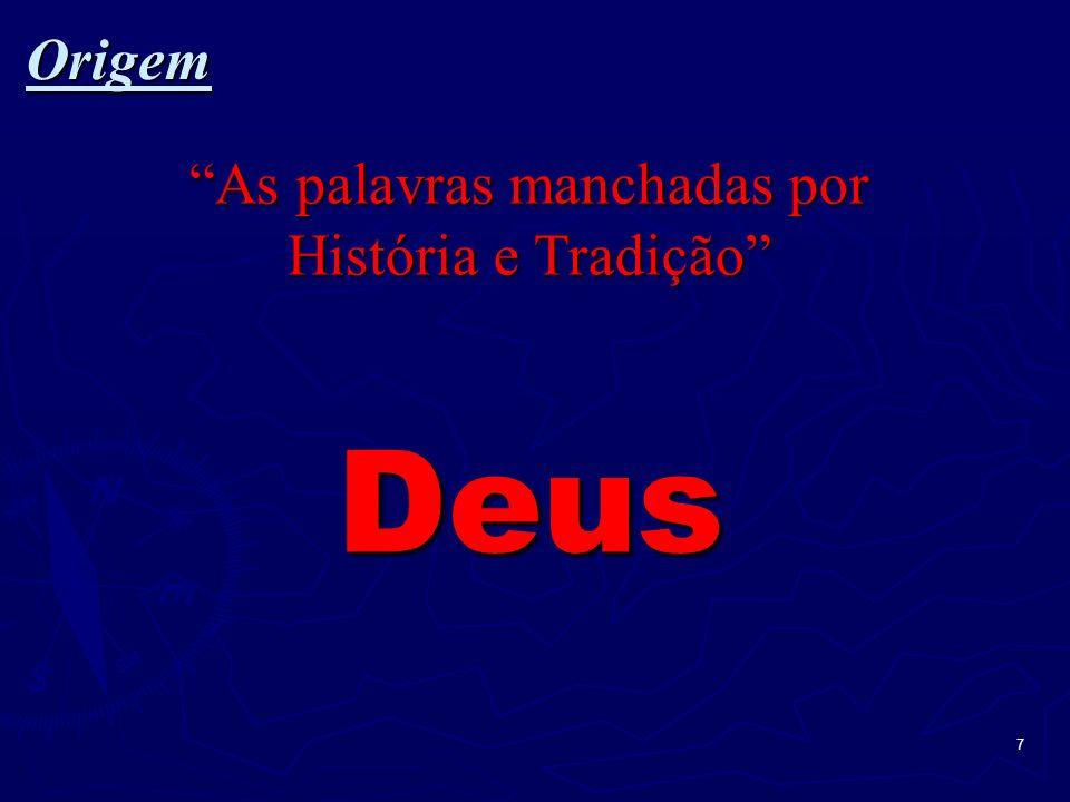 As palavras manchadas por História e Tradição