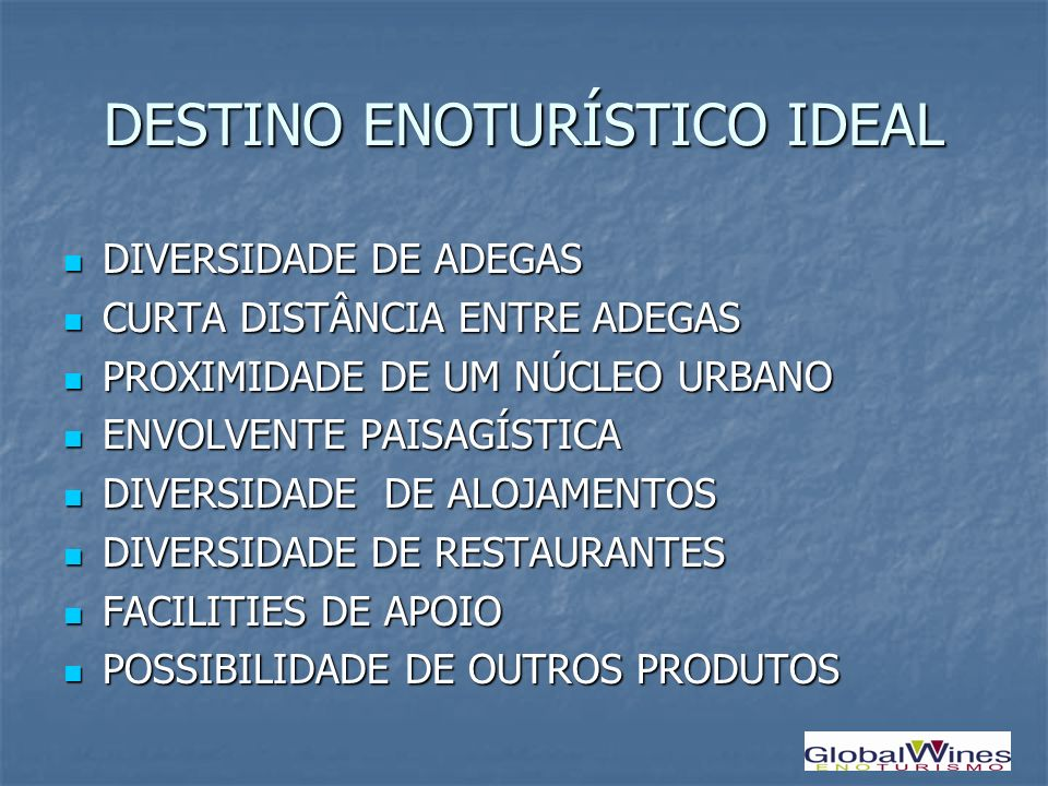 DESTINO ENOTURÍSTICO IDEAL