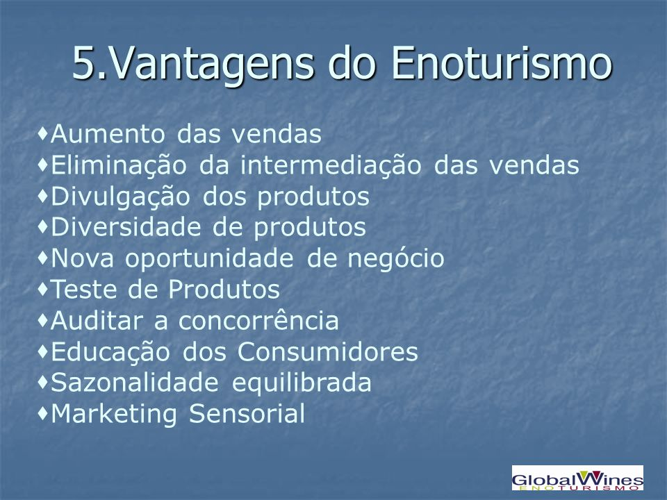 5.Vantagens do Enoturismo