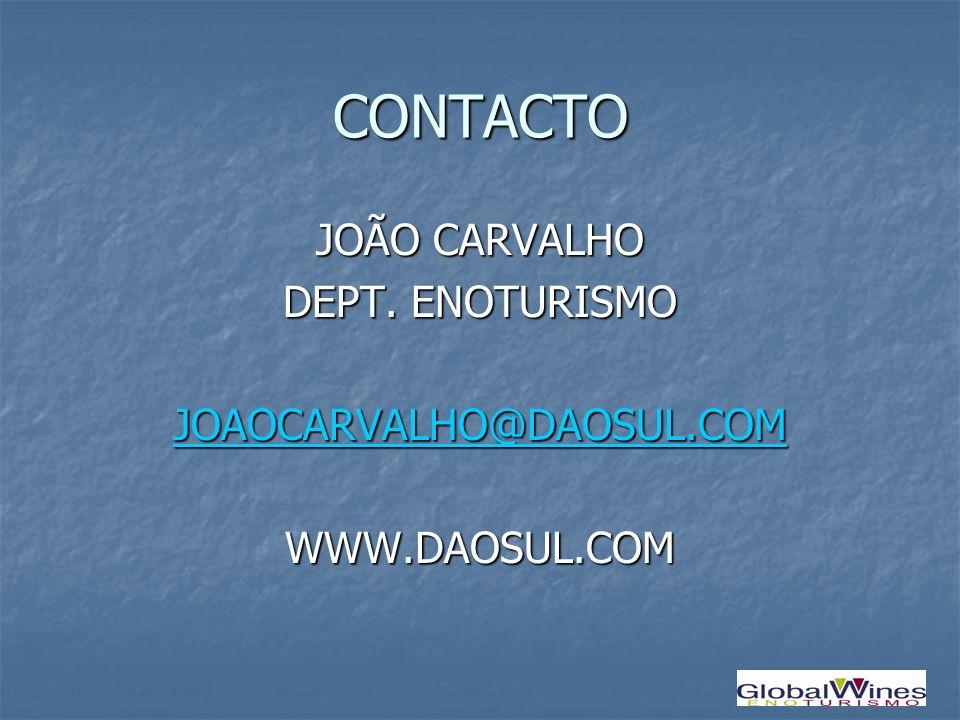 CONTACTO JOÃO CARVALHO DEPT. ENOTURISMO JOAOCARVALHO@DAOSUL.COM