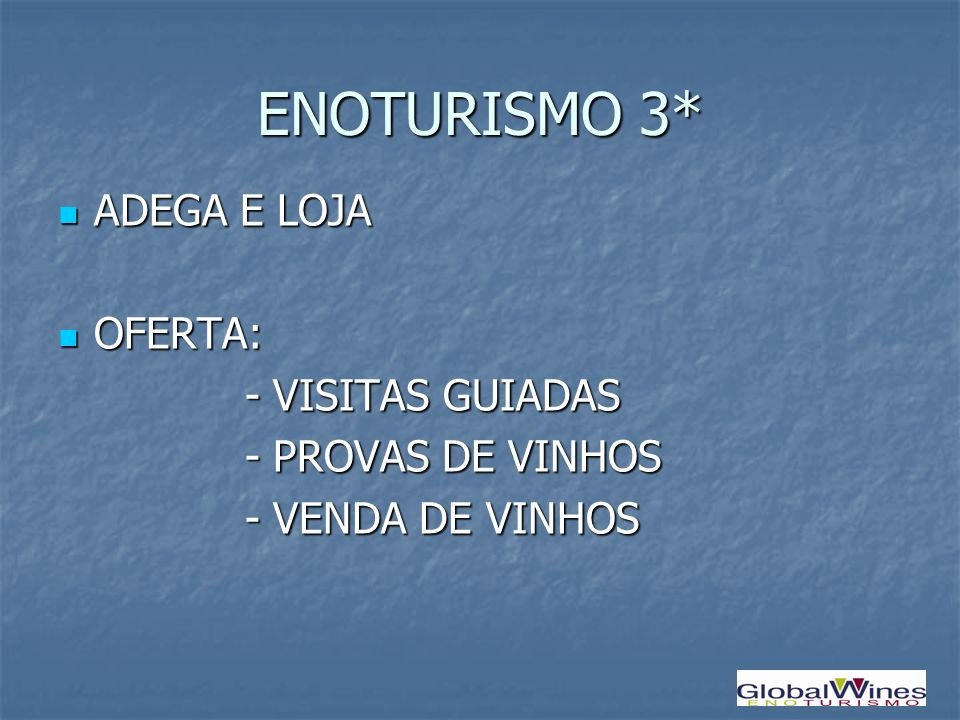 ENOTURISMO 3* ADEGA E LOJA OFERTA: - VISITAS GUIADAS