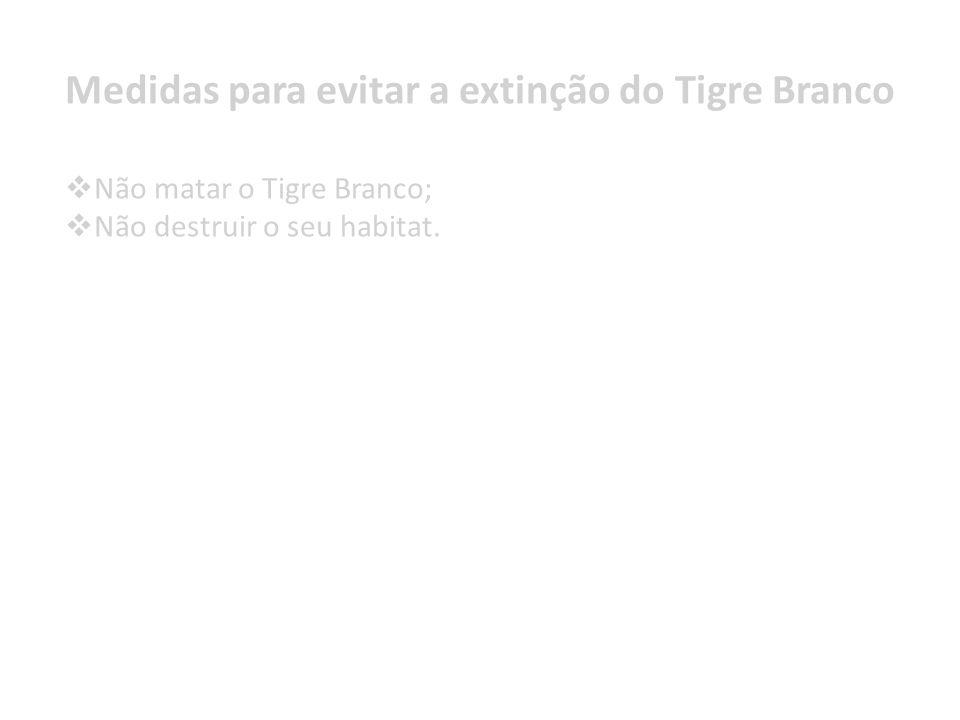 Medidas para evitar a extinção do Tigre Branco