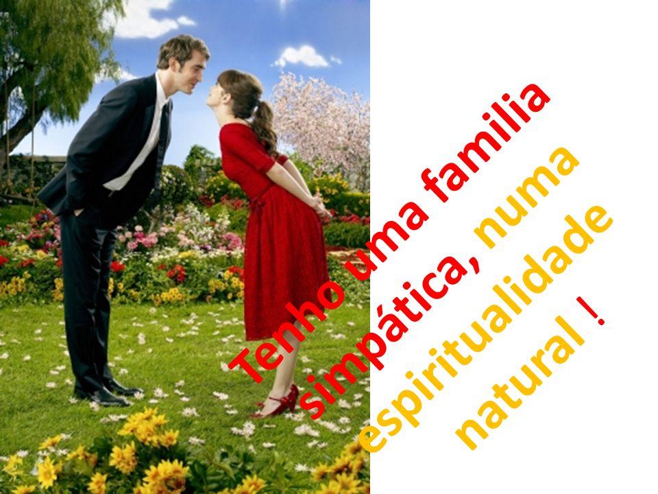Tenho uma familia simpática, numa espiritualidade natural !