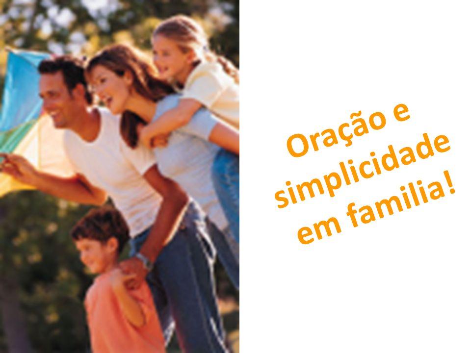 Oração e simplicidade em familia!