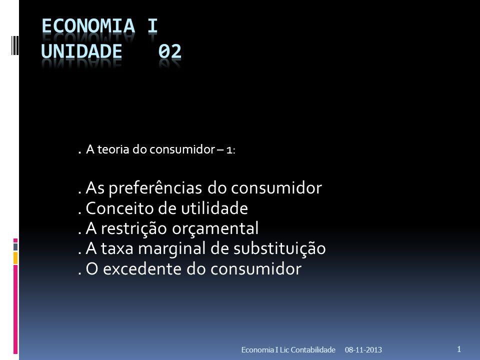 Economia I Unidade 02 . A teoria do consumidor – 1: