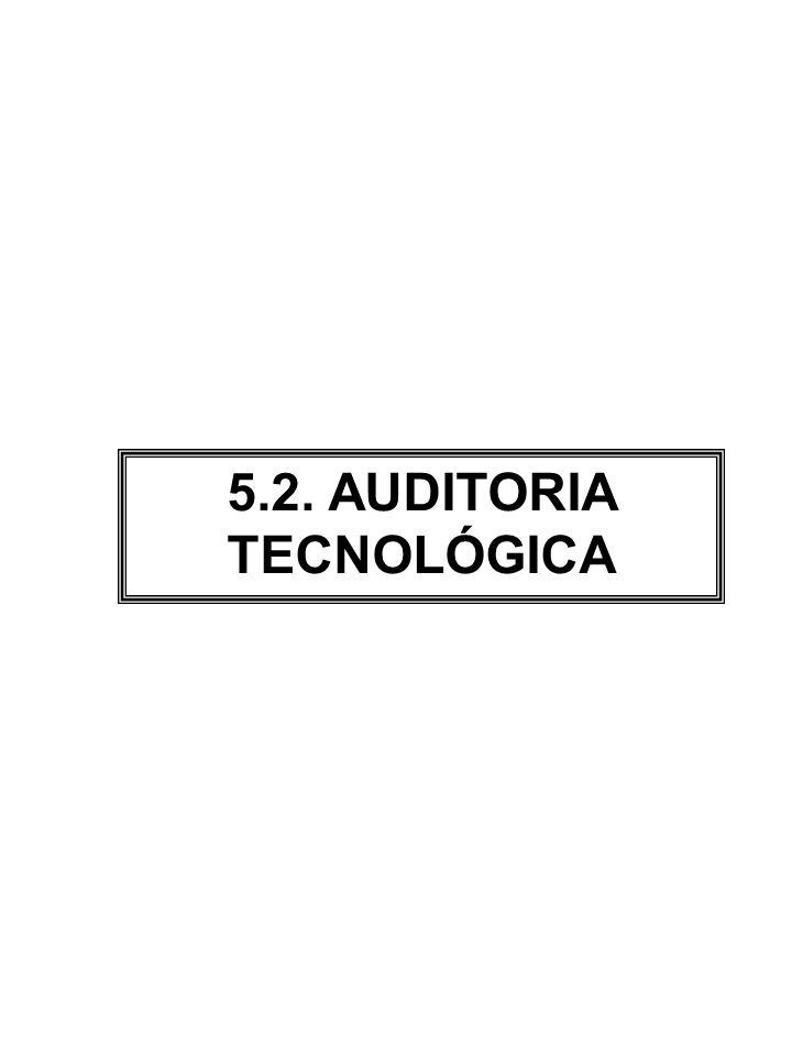 5.2. AUDITORIA TECNOLÓGICA