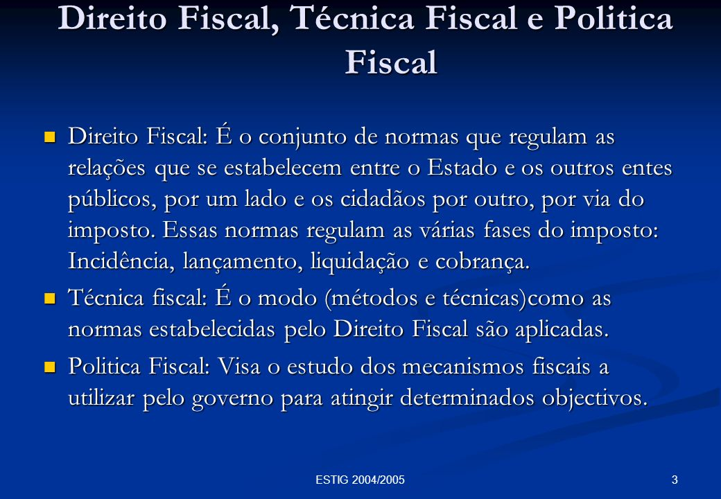Direito Fiscal, Técnica Fiscal e Politica Fiscal