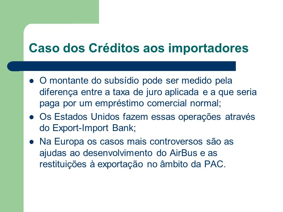 Caso dos Créditos aos importadores