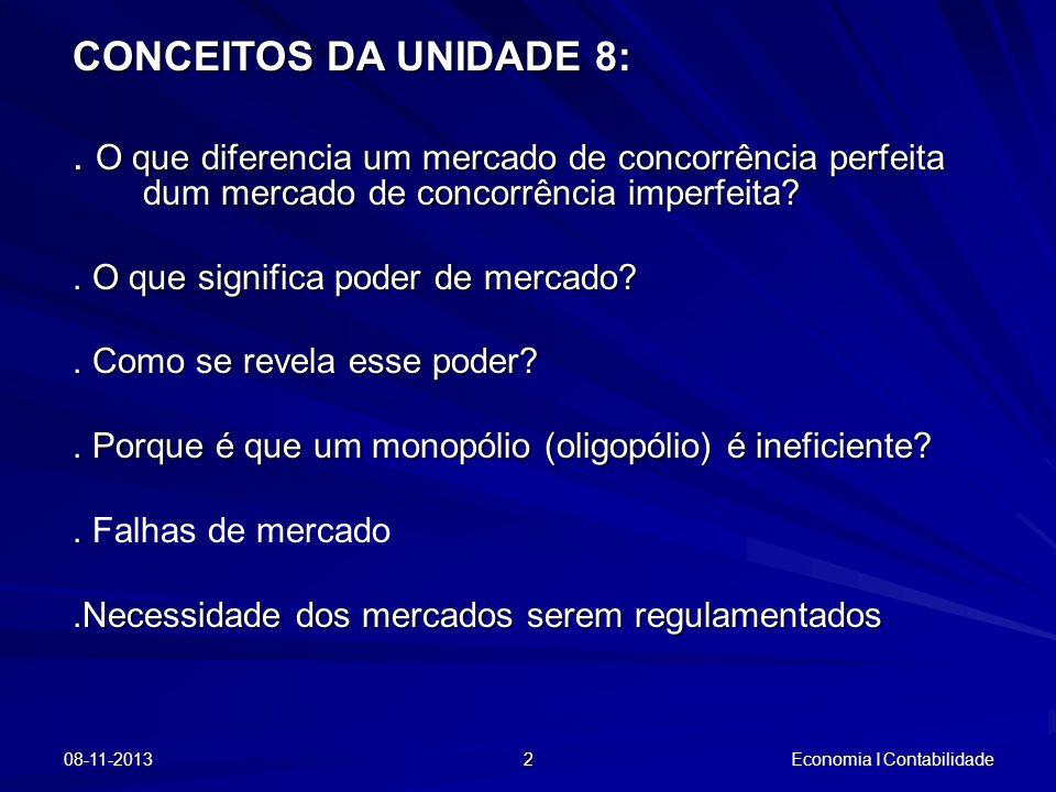 CONCEITOS DA UNIDADE 8: . O que diferencia um mercado de concorrência perfeita dum mercado de concorrência imperfeita