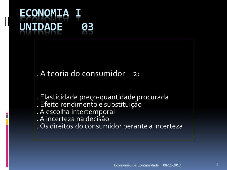 Economia I Unidade 03 . A teoria do consumidor – 2:
