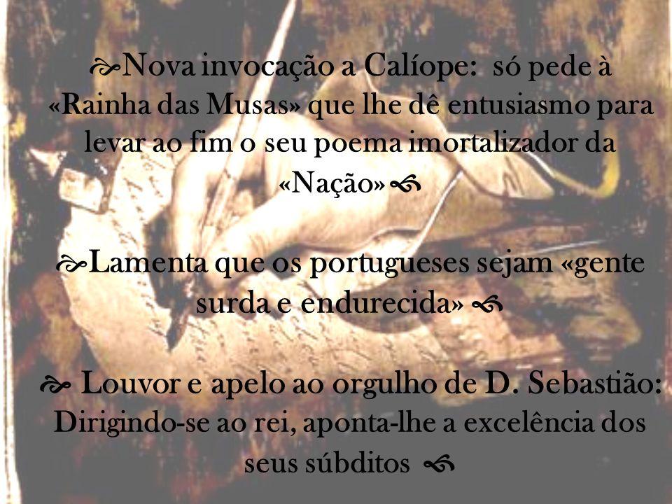 Lamenta que os portugueses sejam «gente surda e endurecida» 
