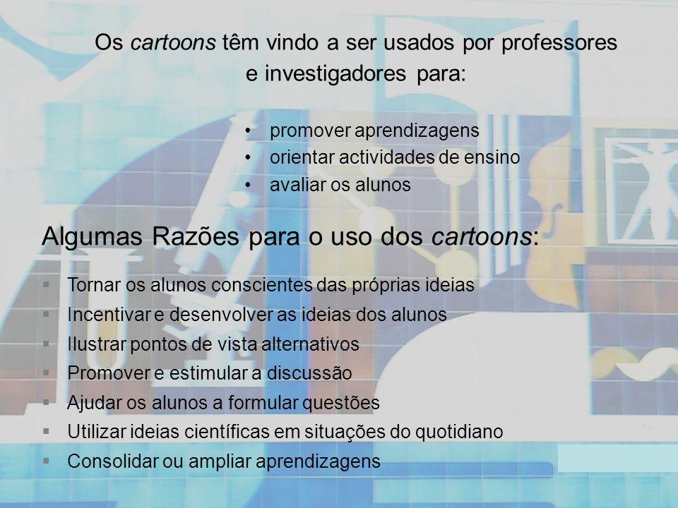 Algumas Razões para o uso dos cartoons: