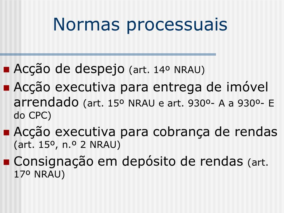 Normas processuais Acção de despejo (art. 14º NRAU)