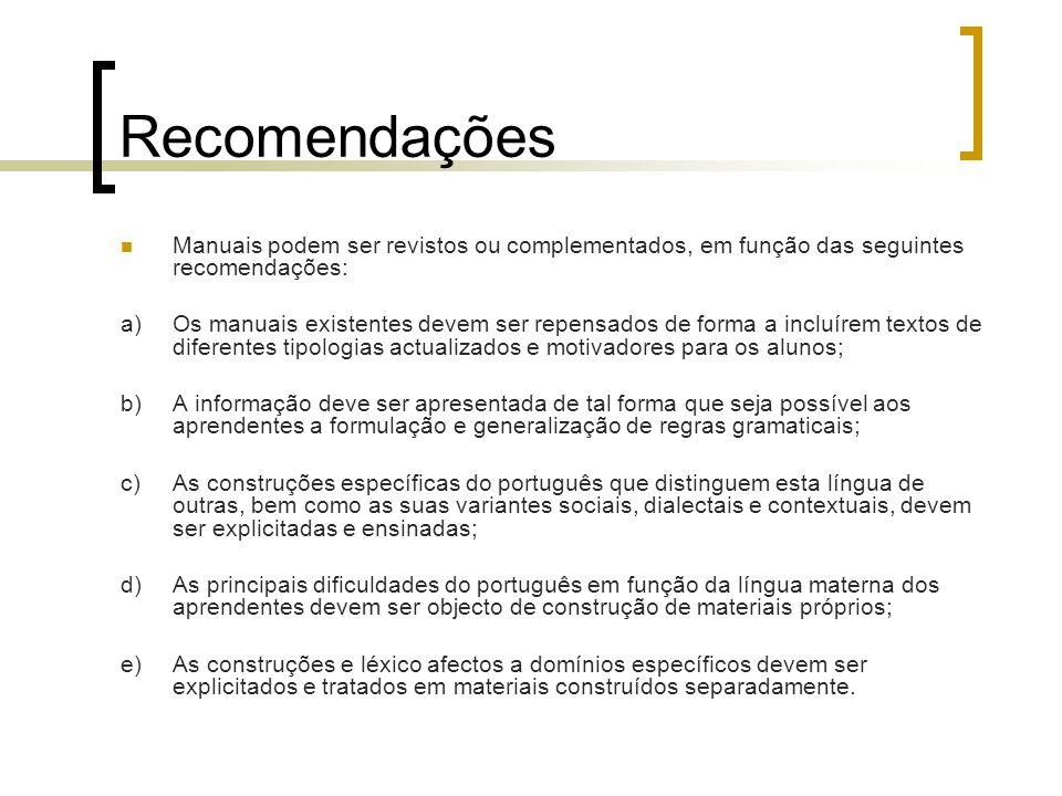Recomendações Manuais podem ser revistos ou complementados, em função das seguintes recomendações: